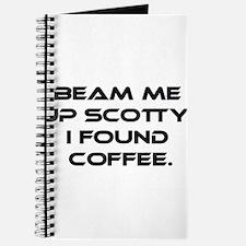 Beam Me Up Scotty. I Found Coffee. Journal