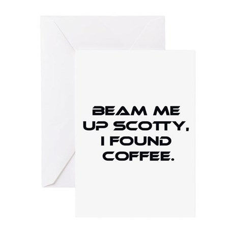 Beam Me Up Scotty. I Found Coffee. Greeting Cards