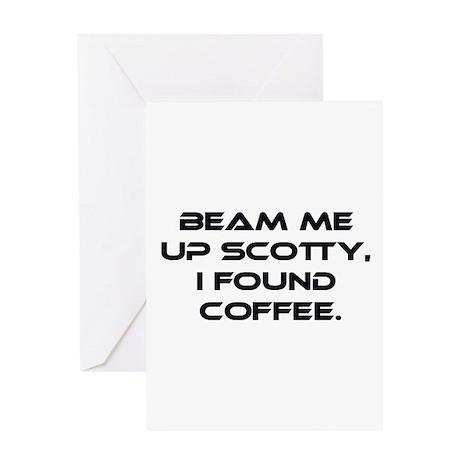 Beam Me Up Scotty. I Found Coffee. Greeting Card