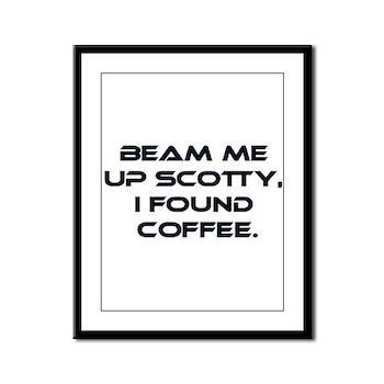 Beam Me Up Scotty. I Found Coffee. Framed Panel Pr