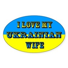 My Ukrainian Wife Oval Decal