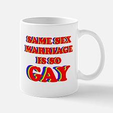 Cute Marriage is so gay Mug