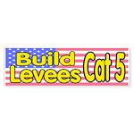 Build Levees Cat 5 Bumper Sticker