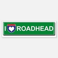 I Love Roadhead Bumper Bumper Bumper Sticker