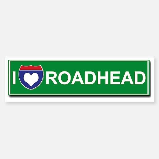 I Love Roadhead Bumper Bumper Bumper Sticker