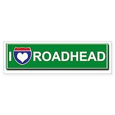 I Love Roadhead Bumper Bumper Sticker