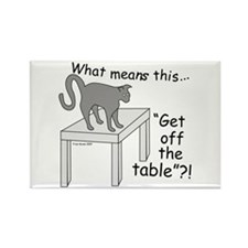Get Off The Table? Rectangle Magnet