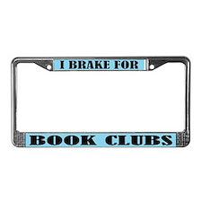 I Brake For Book Clubs License Frame