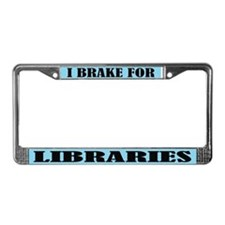 I Brake For Libraries License Plate Frame
