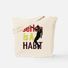 Jerkin Is A Habit 2 Tote Bag