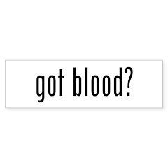 """Got Blood?"" Bumper Bumper Sticker"