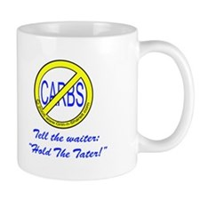 """Tell the waiter: Hold the tater!"" Mug"