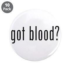 """""""Got Blood?"""" 3.5"""" Button (10 pack)"""