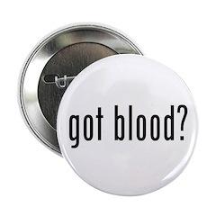 """""""Got Blood?"""" 2.25"""" Button"""
