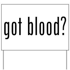 """Got Blood?"" Yard Sign"