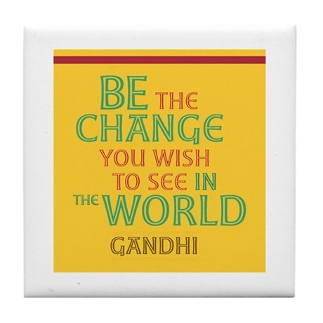 Be the Change You Wish to See Tile/Gandhi Coaster