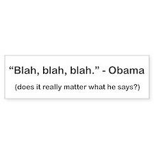 """Blah, blah."" Bumper Bumper Sticker"