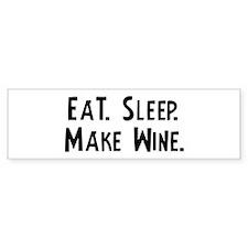 Eat, Sleep, Make Wine Bumper Bumper Sticker