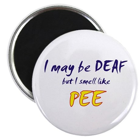 I May be Deaf Magnet
