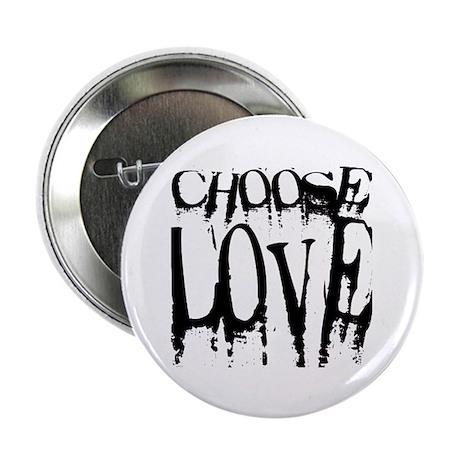 "Choose Love 2.25"" Button"