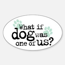 What if Dog... Oval Decal