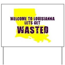LOUISIANNA SHIRT LETS GET DRU Yard Sign