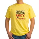 Dumped, Party at My Place funny Yellow T-Shirt