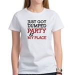Dumped, Party at My Place funny Women's T-Shirt
