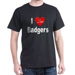 I Love Badgers (Front) Black T-Shirt
