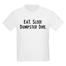 Eat, Sleep, Dumpster Dive Kids T-Shirt