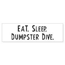 Eat, Sleep, Dumpster Dive Bumper Bumper Sticker