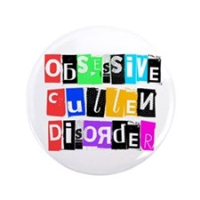 """Obsessive Cullen Disorder"" 3.5"" Button"