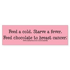 Feed Chocolate to Breast Cancer Bumper Bumper Sticker