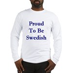 Proud To Be Swedish Long Sleeve T-Shirt