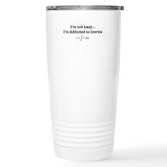 I'M NOT LAZY Travel Mug