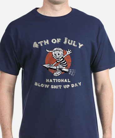 National Blow Shit Up Day T-Shirt