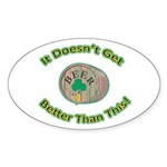 It Doesn't Get Any Better! Oval Sticker