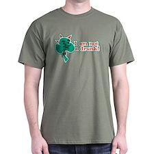I am Not a Drunk! T-Shirt