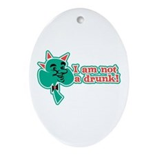 I am Not a Drunk! Oval Ornament