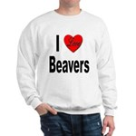 I Love Beavers (Front) Sweatshirt