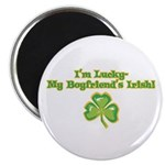 I'm Lucky My Boyfriend's Irish! Magnet