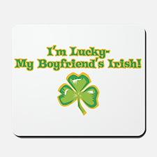I'm Lucky My Boyfriend's Irish! Mousepad