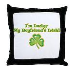 I'm Lucky My Boyfriend's Irish! Throw Pillow