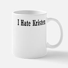 I Hate Kristen Mug