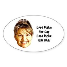 Lord Make Her Gay Oval Decal