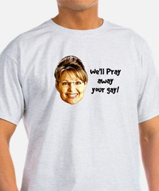 Pray Away Gay T-Shirt