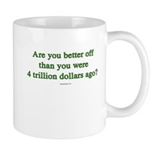 Are you better off now... Mug