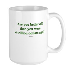 Are you better off now... Large Mug