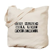 His Music Will Live Forever Tote Bag