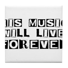 His Music Will Live Forever Tile Coaster